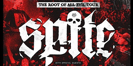 Spite - THE ROOT OF ALL EVIL TOUR tickets