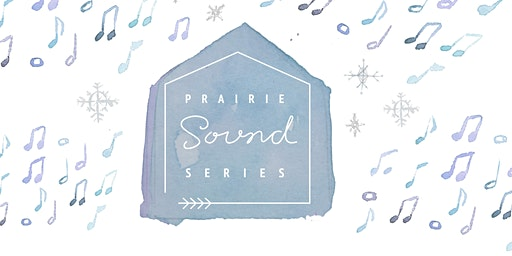Prairie Sound Series Presents: Noah Derksen & Megan Nash