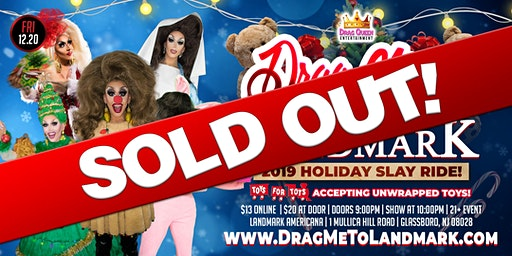 Drag Me To Landmark - 2019 Holiday Slay Ride!