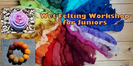 Wet Felting for Juniors aged 8yrs + tickets