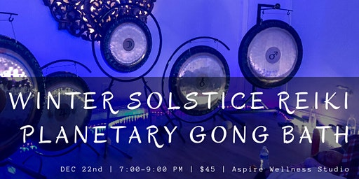 Winter Solstice Reiki Planetary Gong Bath