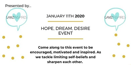 Hope, Dream, Desire Event - January 11th 2020 - by Gamzinspires tickets