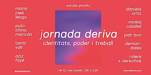 Jornada Deriva: Identitats, Poder i Treball