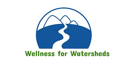 Wellness for Watersheds tickets