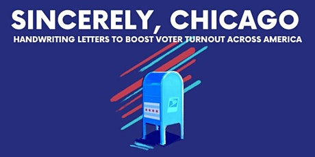 Sincerely, Chicago: Handwriting Letters to Boost Voter Turnout Across America tickets