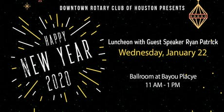DOWNTOWN ROTARY NEW YEAR LUNCHEON WITH SPEAKER, RYAN PATRICK, US ATTORNEY tickets