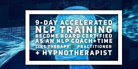 Accelerated NLP Training (Receive 4 Board Certifications in 9 days)  tickets