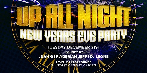 UP ALL NIGHT! NYE PARTY (Afrobeats, Dancehall , Hip Hop)