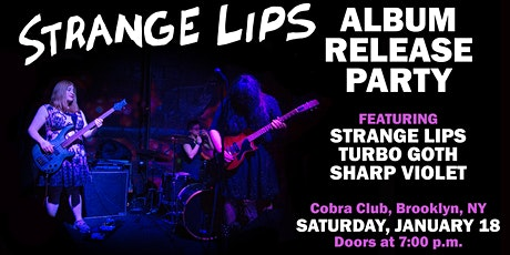 Strange Lips EP Release Party (feat. Turbo Goth and Sharp Violet) tickets