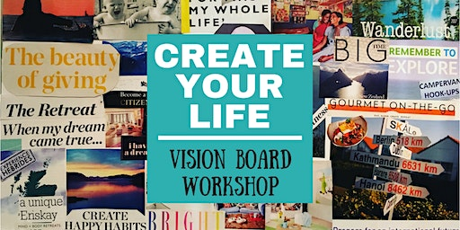 Create Your Life / Vision Board Workshop