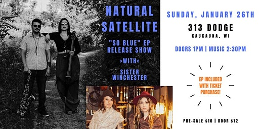 Natural Satellite EP Release Show -with- Sister Winchester