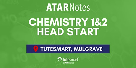 VCE Chemistry Units 1&2 Head Start Lecture - Mulgrave tickets