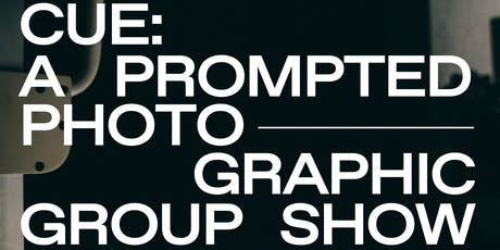 Gallery Opening: Cue - A Prompted Photographic Group Show tickets