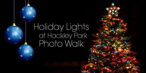 Holiday Lights Photo Walk at Hackley Park