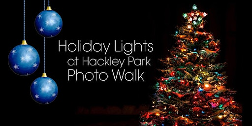 Holiday Lights Photo Walk at Hackley Park