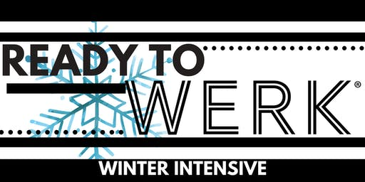 Ready to WERK: Winter Intensive