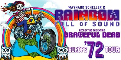 Rainbow Full Of Sound Recreating the Dead Europe '72 Tour