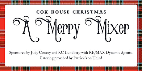 Cox House Christmas: A Merry Mixer tickets