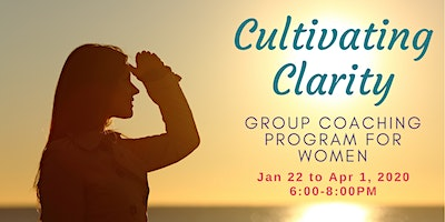 Cultivating Clarity – Group Coaching Program for Women