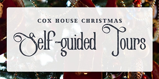 Cox House Christmas: Self-guided Tours