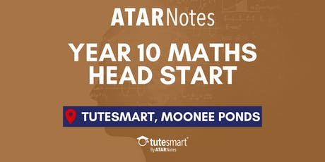 VIC Year 10 Maths Head Start Lecture - Moonee Ponds tickets