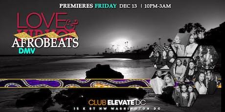 LOVE & AFROBEATS DMV - INTERNATIONAL FRIDAYS @ CLUB ELEVATE tickets