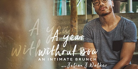 A Year Without You: An Intimate Brunch tickets