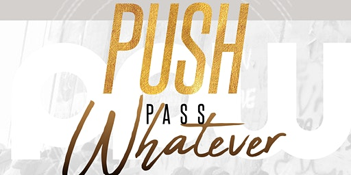 Push Pass Whatever Conference