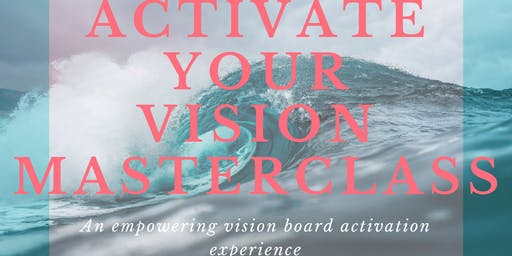 Activate Your Vision Masterclass