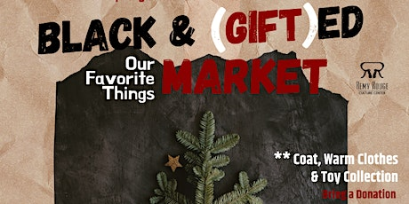 Black and GIFTed: Our Favorite Things Market tickets