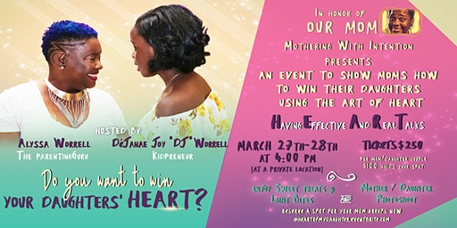 Winning the HEART of your Daughter. A unique fun event for Moms & Daughters