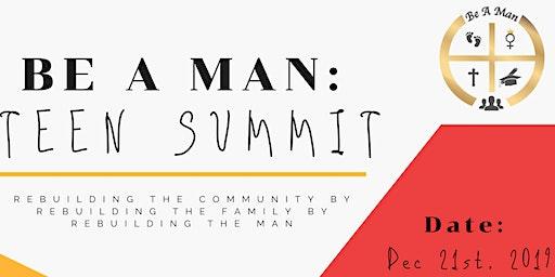 Be A Man Inc. Presents: Teen Summit  2