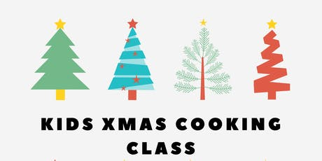 Christmas Kids Cooking Class 5-11yrs-1 TICKET LEFT tickets