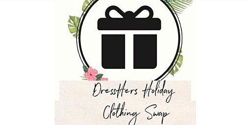 DressHer Holiday Clothing Swap Party