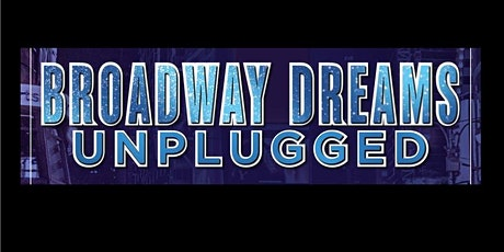 Broadway Dreams - Unplugged tickets