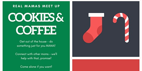 Cookies & Coffee - Real Mama Holiday Meet up tickets