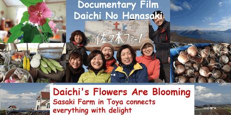 """Documentary Screening """"Daichi No Hanasaki"""" A Japanese Organic Farm's Story  tickets"""