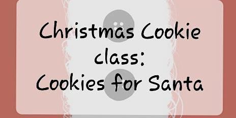 Christmas Cookies for Santa class