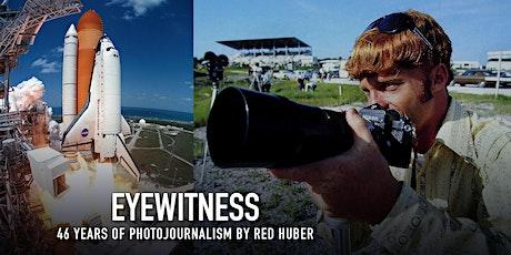 EYEWITNESS : Photojournalist Red Huber tickets