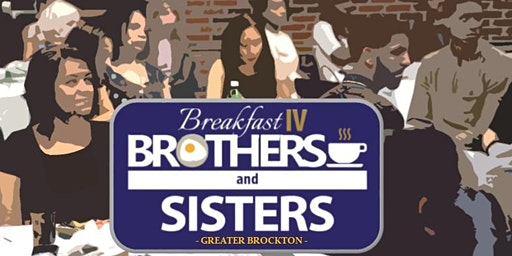 Breakfast IV Brothers & Sisters - Greater Brockton (Anniversary Edition)
