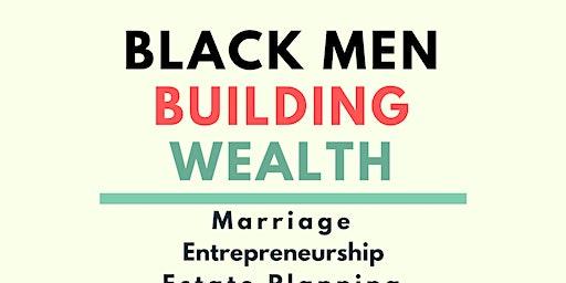 Black Men Building Wealth Conference