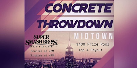 Concrete Throwdown - 1 Year Anniversary! $400 Prize Pool! tickets