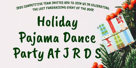 Holiday Pajama Dance Party Sat 12/21/19 5:30-8:30pm tickets