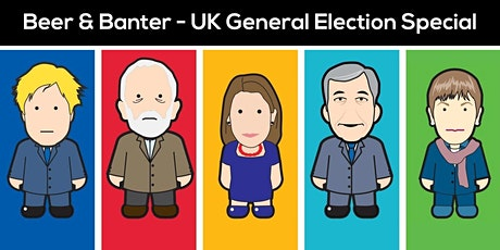 Beer & Banter - UK General Election Special tickets