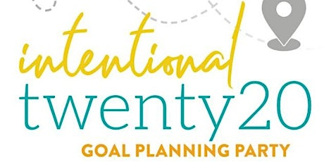 Intentional Twenty20  Goal Planning Party tickets