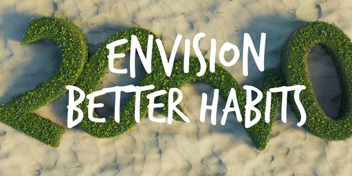 Get On Track in 2020! Envisioning better Habits!