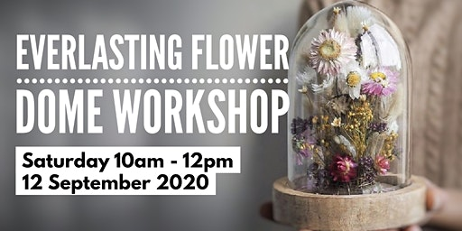 Everlasting Flower Dome workshop