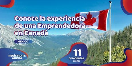 Conoce la experiencia de una Emprendedora en Canadá entradas