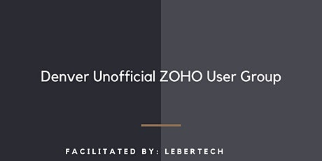 Denver Unofficial Zoho User Group tickets