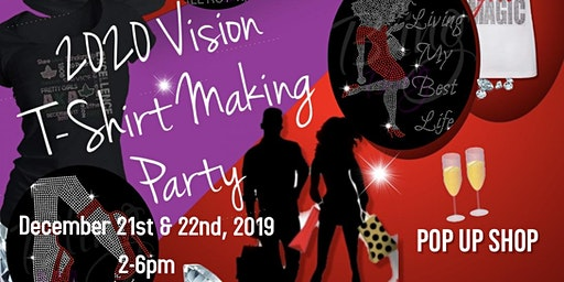 2020 Vision Tshirt Making Party
